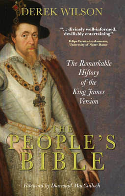 The People's Bible: The Remarkable History of the King James Version (Hardback)