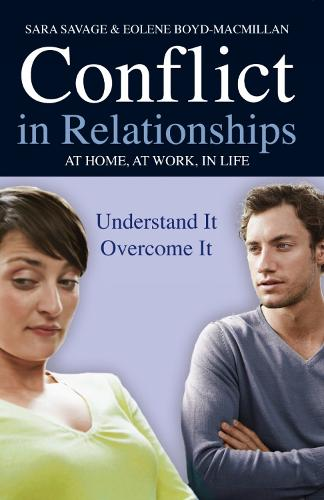 Conflict in Relationships: Understand it, Overcome it: At Home, At Work, At Play (Paperback)