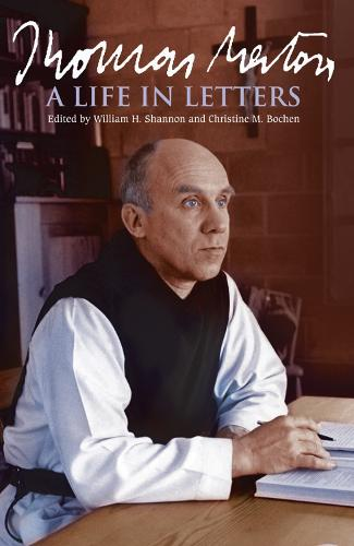 Thomas Merton: A Life in Letters (Paperback)