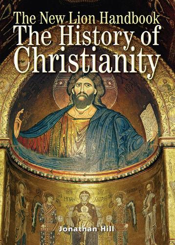 The New Lion Handbook: The History of Christianity - Lion Handbooks (Paperback)