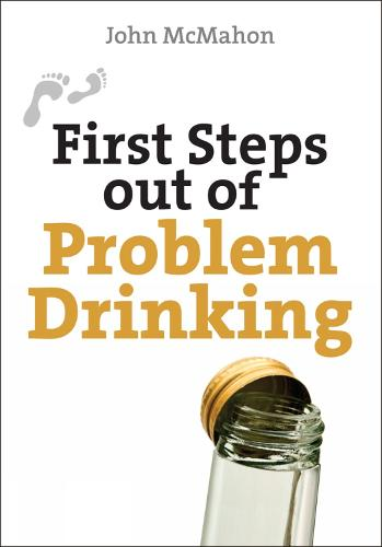 First Steps Out of Problem Drinking - First Steps series (Paperback)