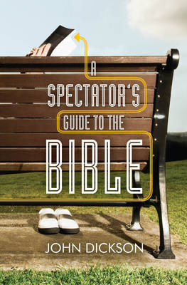 A Spectator's Guide to the Bible (Paperback)