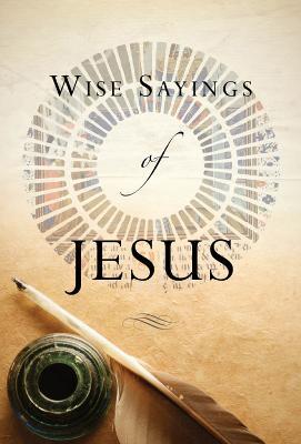 Wise Sayings of Jesus - Wise Sayings (Hardback)