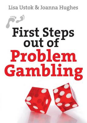 First Steps Out of Problem Gambling - First Steps series (Paperback)