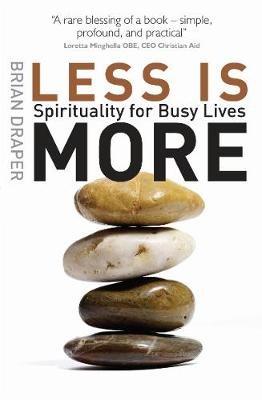 Less is More: Spirituality for Busy Lives (Paperback)
