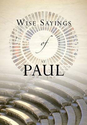 Wise Sayings of St Paul - Wise Sayings (Hardback)
