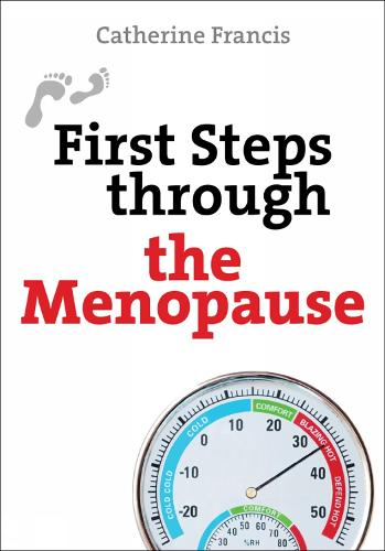 First Steps Through the Menopause - First Steps Series (Paperback)