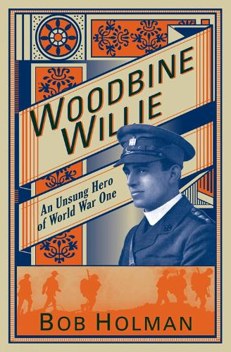 Woodbine Willie: An Unsung Hero of World War One (Paperback)