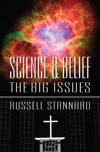 Science and Belief: The Big Issues (Paperback)