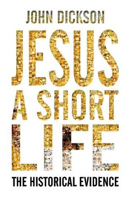 Jesus: A Short Life: The Historical Evidence (Paperback)