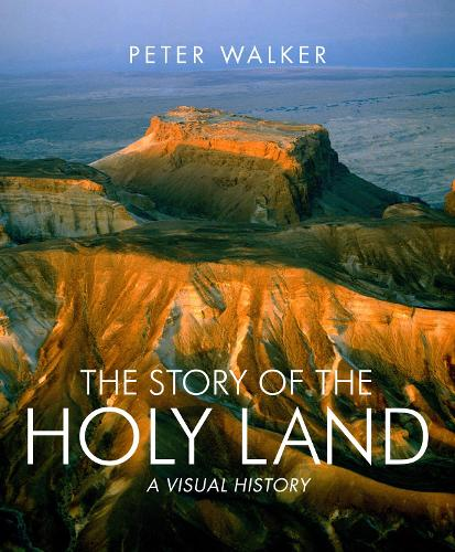 The Story of the Holy Land: A visual history (Hardback)