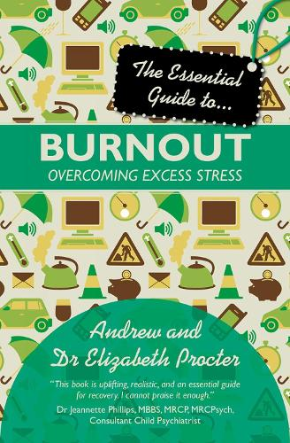 The Essential Guide to Burnout: Overcoming Excess Stress - Essential Guides (Paperback)