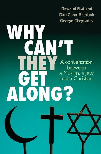 Why Can't They Get Along?: A conversation between a Muslim, a Jew and a Christian (Paperback)