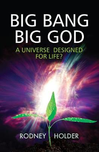 Big Bang Big God: A Universe designed for life? (Paperback)