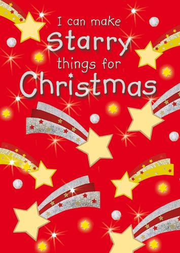 I Can Make Starry Things for Christmas - I Can Make (Paperback)