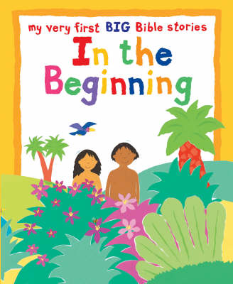 My Very First: In the Beginning - My Very First Big Bible Stories (Big book)