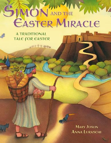 Simon and the Easter Miracle: A traditional tale for Easter (Paperback)