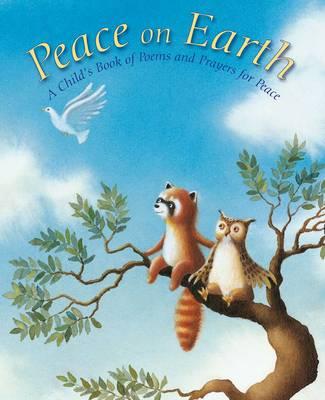 Peace on Earth: Poems and Prayers for Peace (Hardback)