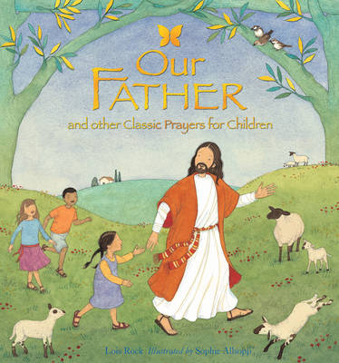 Our Father: And Other Classic Prayers for Children (Hardback)