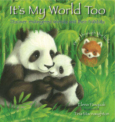It's My World Too: Discover Endangered Animals and Their Habitats (Hardback)