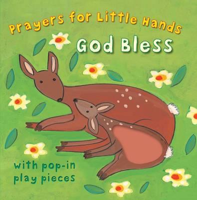 God Bless - Prayers for Little Hands (Board book)