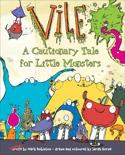 Vile: A Cautionary Tale for Little Monsters (Paperback)
