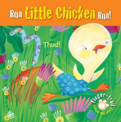 Run Little Chicken Run! - Finger-Trail Tales (Board book)
