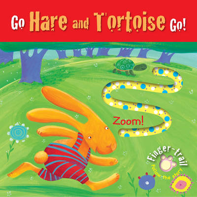 Go Hare and Tortoise Go! - Finger-Trail Tales (Board book)