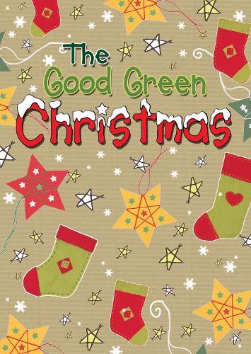 The Good Green Christmas - Good Green (Paperback)