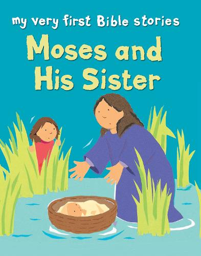 Moses and his Sister - My Very First Bible Stories (Paperback)
