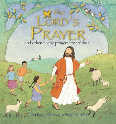 The Lord's Prayer: and other classic prayers for children (Hardback)