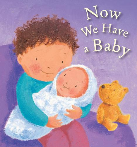 Now We Have a Baby (Board book)