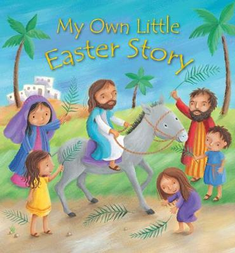 My Own Little Easter Story - My Own Little (Hardback)