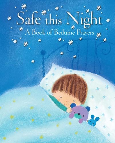 Safe This Night: A Book of Bedtime Prayers (Hardback)