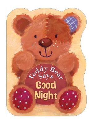 Teddy Bear Says Good Night - Teddy Bear Says (Board book)