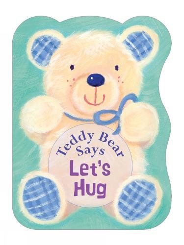 Teddy Bear Says Let's Hug - Teddy Bear Says (Board book)