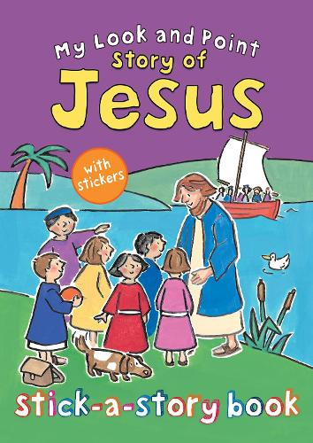 My Look and Point Story of Jesus Stick-a-Story Book - My Look and Point (Paperback)
