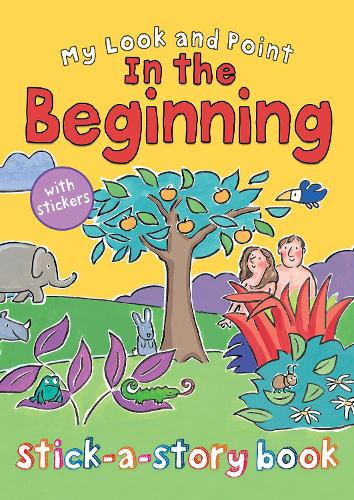 My Look and Point In the Beginning Stick-a-Story Book - My Look and Point (Paperback)