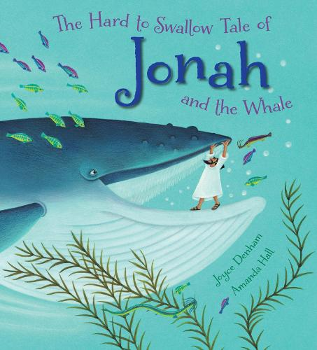 The Hard to Swallow Tale of Jonah and the Whale (Paperback)