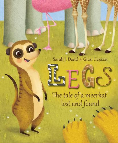 Legs: The tale of a meerkat lost and found (Paperback)