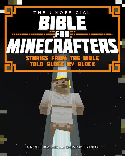 The Unofficial Bible for Minecrafters (Paperback)