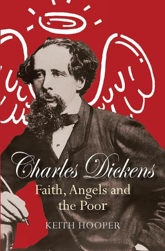 Charles Dickens: Faith, Angels and the Poor (Paperback)