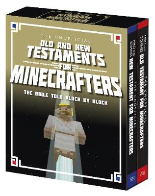 The Unofficial Old and New Testament for Minecrafters: The Bible Told Block by Block (Paperback)