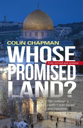 Whose Promised Land?: The continuing conflict over Israel and Palestine (Paperback)