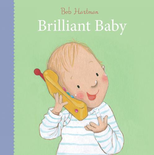Brilliant Baby - Bob Hartman's Baby Board Books (Board book)