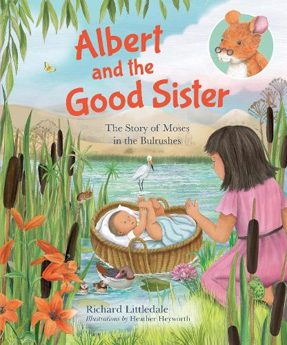 Albert and the Good Sister: The Story of Moses in the Bulrushes - Albert's Bible Stories (Hardback)
