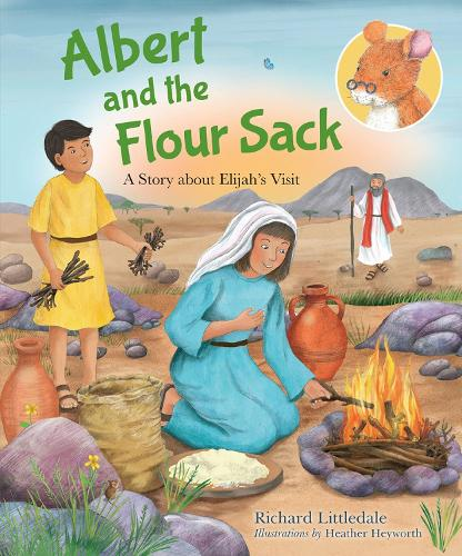 Albert and the Flour Sack: A Story about Elijah's Visit - Albert's Bible Stories (Hardback)