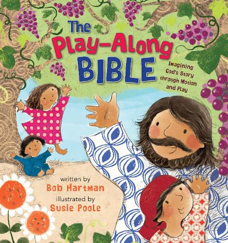 The Play-Along Bible: Imagining God's Story through Motion and Play (Hardback)