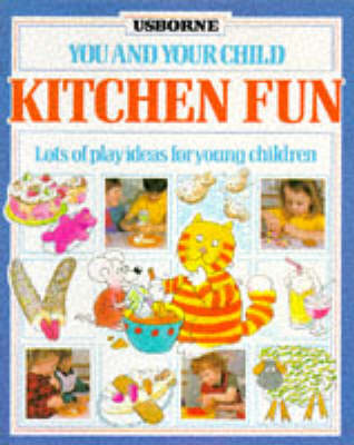Kitchen Fun - You & Your Child S. (Paperback)