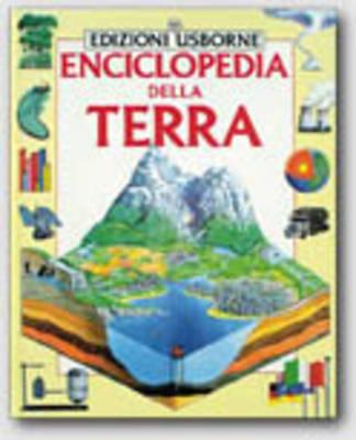 Enciclopedie - Usborne: Enciclopedia Della Terra (Hardback)